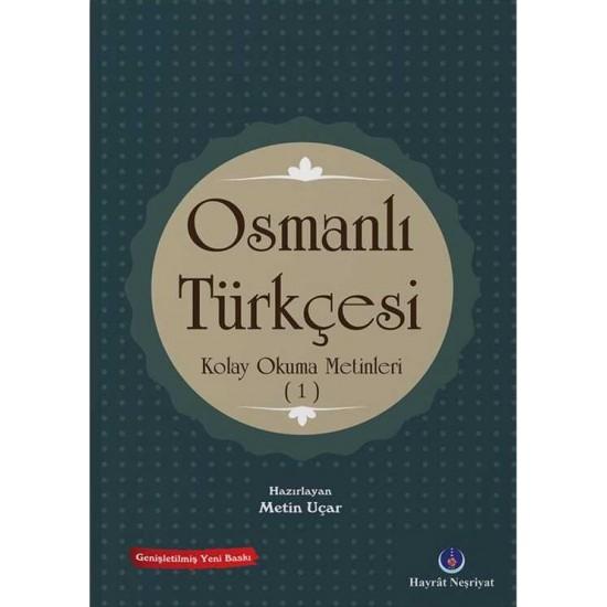 Osmanlı Türkçesi Kolay Okuma Metinleri -1