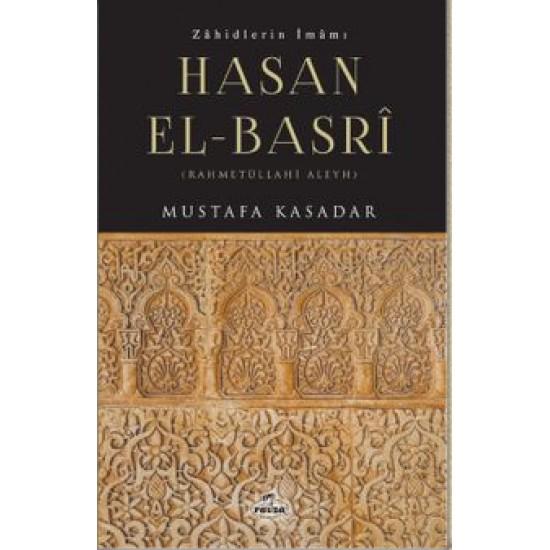 Zahidlerin İmamı Hasan el-Basrî