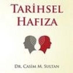 Tarihsel Hafıza-İslam Toplumu'nun Yeniden Doğuşu - 4